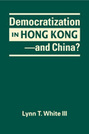 Democratization in Hong Kong—and China?