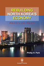 Rebuilding North Korea's Economy: Politics and Policy