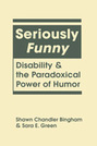 Seriously Funny: Disability and the Paradoxical Power of Humor
