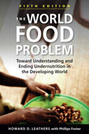 The World Food Problem: Toward Understanding and Ending Undernutrition in the Developing World, 5th edition