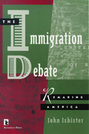 The Immigration Debate: Remaking America