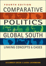 Comparative Politics of the Global South: Linking Concepts and Cases, 4th edition