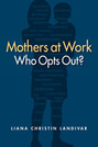 Mothers at Work: Who Opts Out?