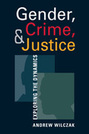 Gender, Crime, and Justice: Exploring the Dynamics