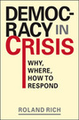 Democracy in Crisis: Why, Where, How to Respond