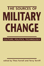 The Sources of Military Change: Culture, Politics, Technology