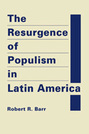 The Resurgence of Populism in Latin America