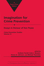 Imagination for Crime Prevention: Essays in Honour of Ken Pease