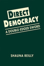 Direct Democracy: A Double-Edged Sword