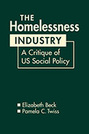The Homelessness Industry: A Critique of US Social Policy