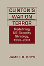 Clinton's War on Terror: Redefining US Security Strategy, 1993-2001