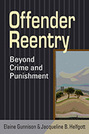Offender Reentry: Beyond Crime and Punishment
