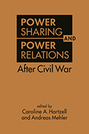 Power Sharing and Power Relations After Civil War