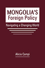 Mongolia's Foreign Policy: Navigating a Changing World