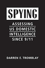 Spying: Assessing US Domestic Intelligence Since 9/11