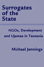 Surrogates of the State: NGOs, Development and Ujamaa in Tanzania