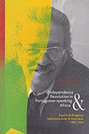 Independence  and  Revolution in Portuguese-Speaking Africa: Selected Articles and Interviews, 1980-1986