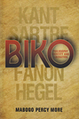 Biko: Philosophy, Identity, and Liberation