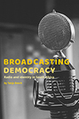 Broadcasting Democracy: Radio and Identity in South Africa