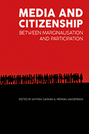 Media and Citizenship: Between Marginalisation and Participation