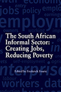 The South African Informal Sector: Creating Jobs, Reducing Poverty