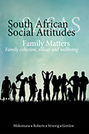 Family Matters: Family Cohesion, Values, and Wellbeing (South African Social Attitudes Survey)