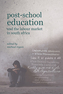 Post-School Education and the Labour Market in South Africa