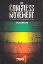 The Congress Movement, Volume 1: The Unfolding of the Congress Alliance 1912-1961