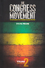 The Congress Movement, Volume 2: The Unfolding of the Congress Alliance 1912-1961