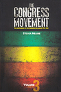 The Congress Movement, Volume 3: The Unfolding of the Congress Alliance 1912-1961