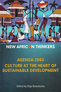 New African Thinkers: Culture at the Heart of Sustainable Development