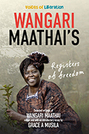 Wangari Maathai's Registers of Freedom