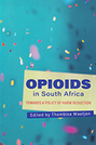 Opioids in South Africa:  Towards a Policy of Harm Reduction