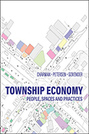 Township Economy: People, Spaces, and Practices
