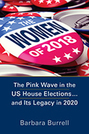 The Women of 2018: The Pink Wave in the US House Elections ... and Its Legacy in 2020