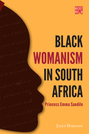 Black Womanism in South Africa: Princess Emma Sandile