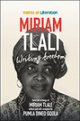 Miriam Tlali: Writing Freedom