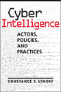 Cyber Intelligence: Actors, Policies, and Practices